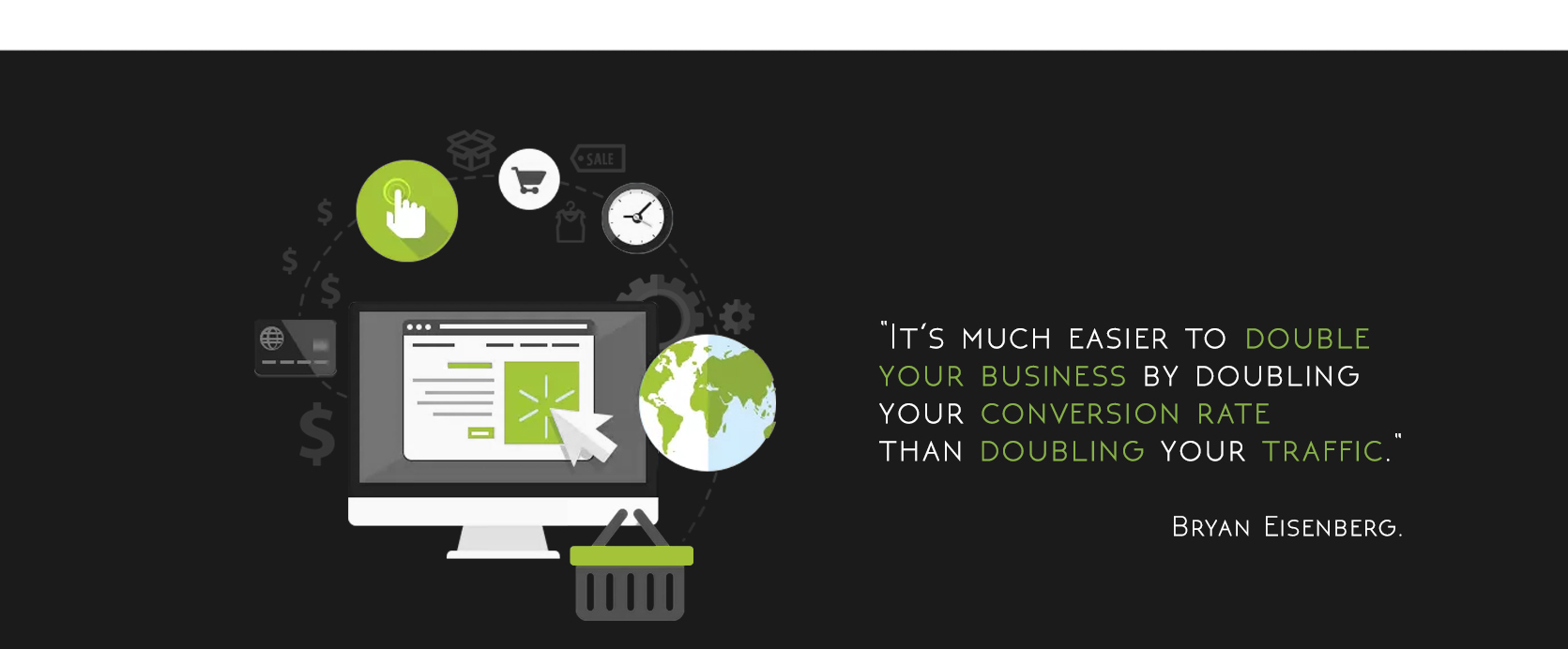 It's much easier to double your business by doubling your conversion rate than by doubling your traffic. Jeff Eisenberg, adloonix quote